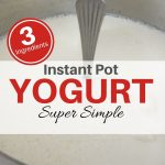 instant pot yogurt youmakeitsimple.com